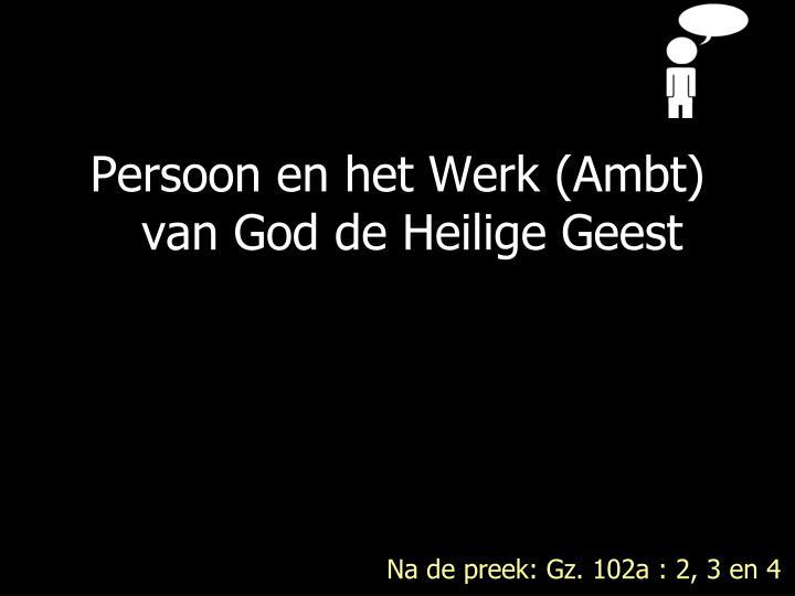 Persoon en het Werk (Ambt) van God de Heilige Geest