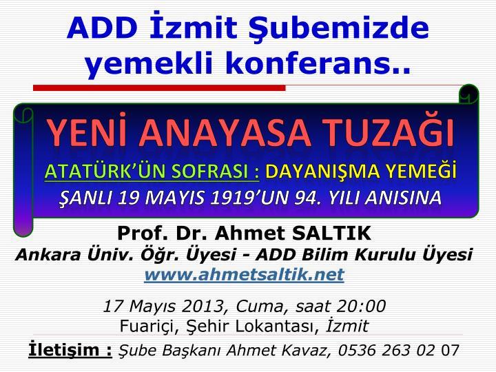 ADD İzmit Şubemizde yemekli konferans..