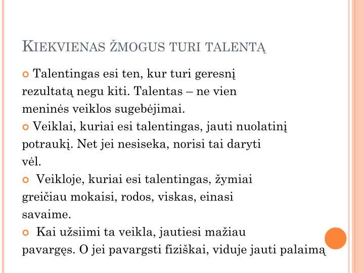 Kiekvienas žmogus turi talentą