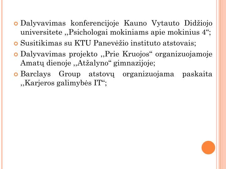 """Dalyvavimas konferencijoje Kauno Vytauto Didžiojo universitete ,,Psichologai mokiniams apie mokinius 4"""";"""