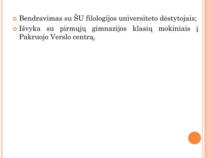 Bendravimas su ŠU filologijos universiteto dėstytojais;