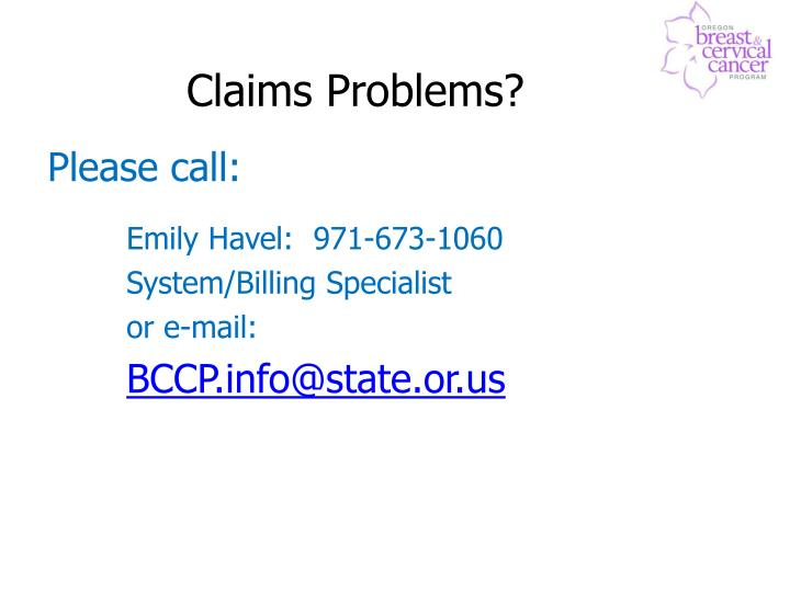 Claims Problems?