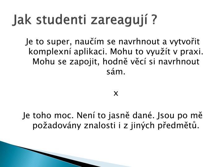 Jak studenti zareagují ?