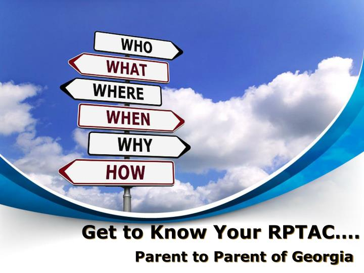 Get to know your rptac