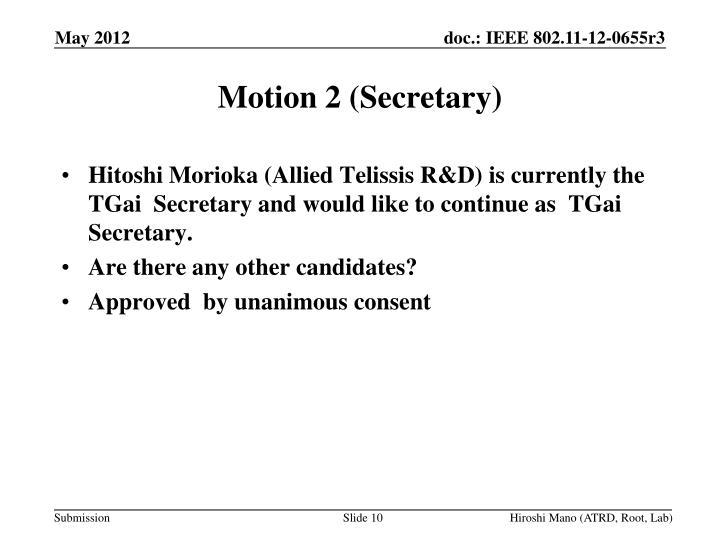 Motion 2 (Secretary)