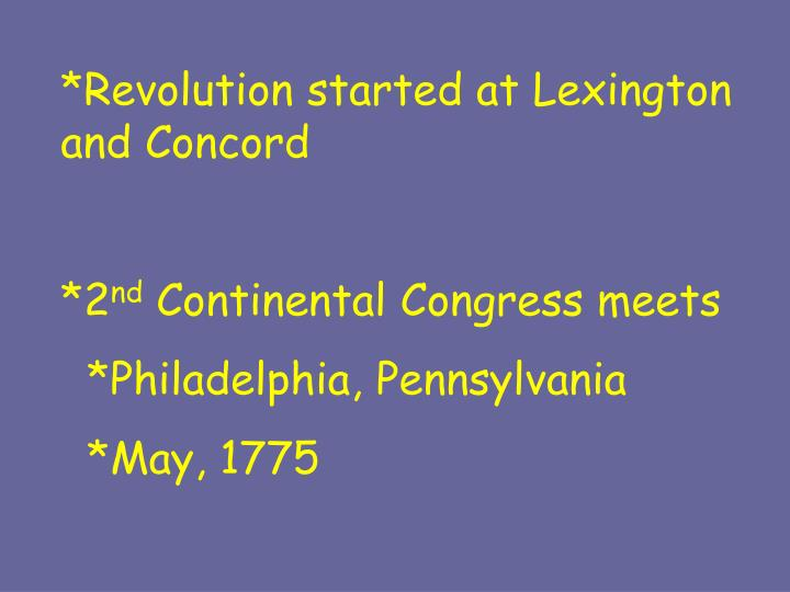 *Revolution started at Lexington and Concord