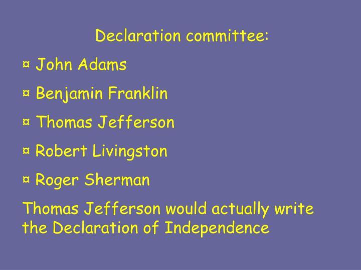 Declaration committee: