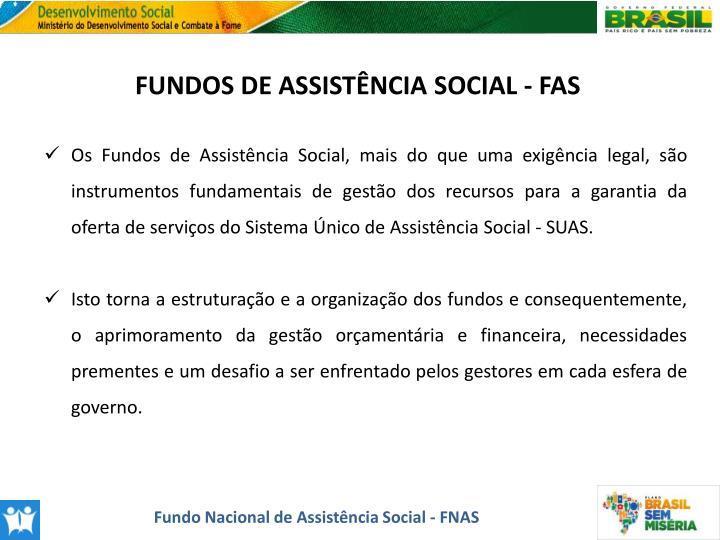 FUNDOS DE ASSISTÊNCIA SOCIAL - FAS
