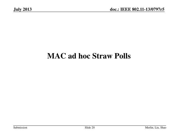 MAC ad hoc Straw Polls