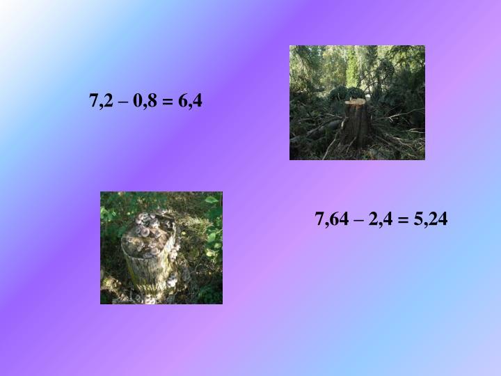 9,27 – 5,1 = 4,26