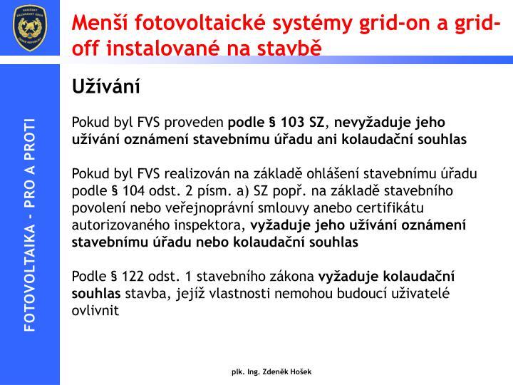 Menší fotovoltaické systémy grid-on a grid- off instalované na stavbě