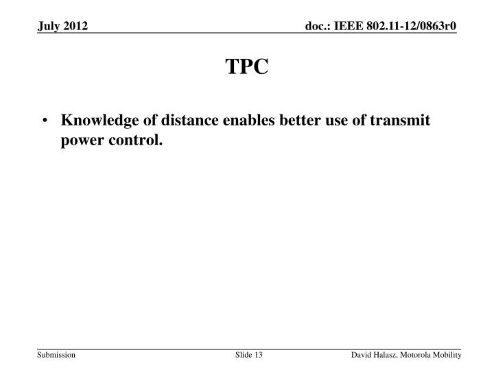 Knowledge of distance enables better use of transmit power control.