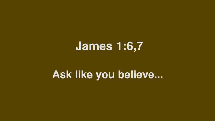 James 1:6,7