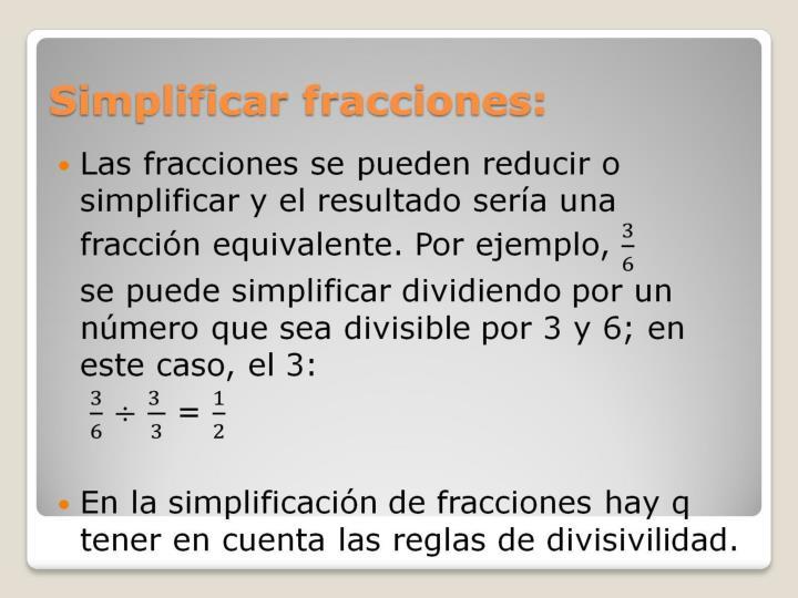 Simplificar fracciones: