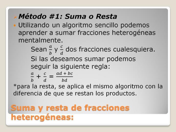 Suma y resta de fracciones heterogéneas: