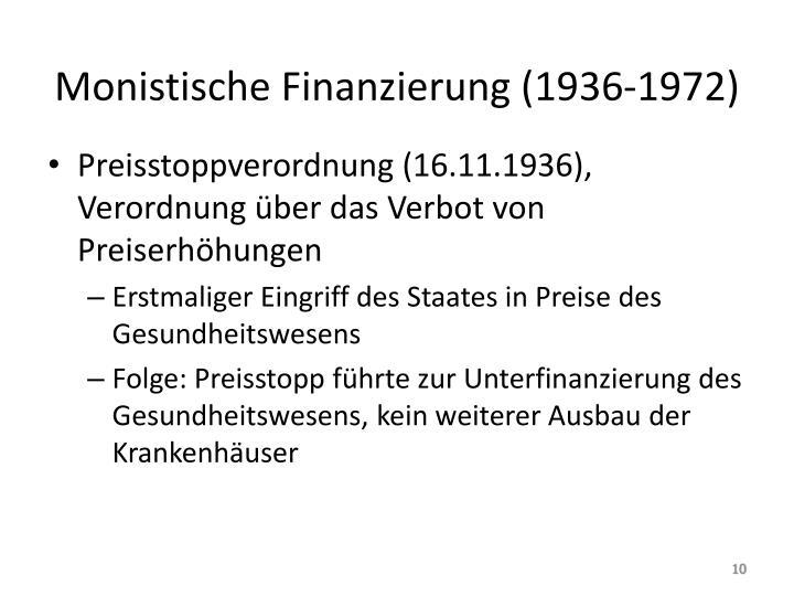 Monistische Finanzierung (1936-1972