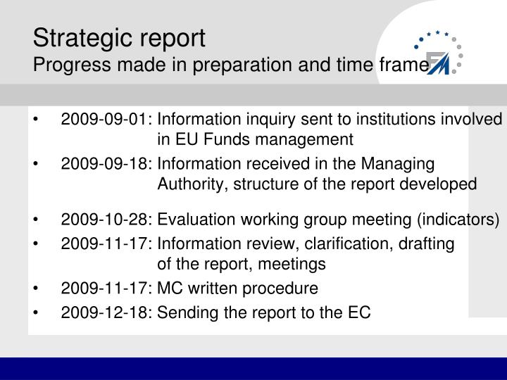 Strategic report progress made in preparation and time frame1