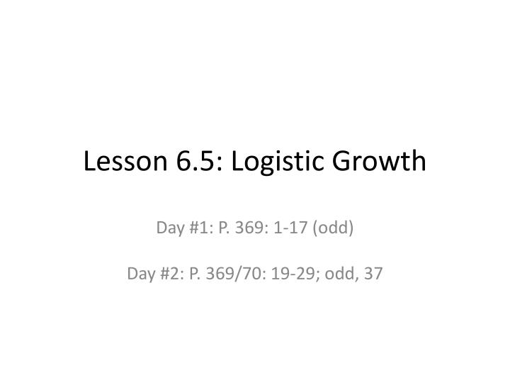 Lesson 6 5 logistic growth