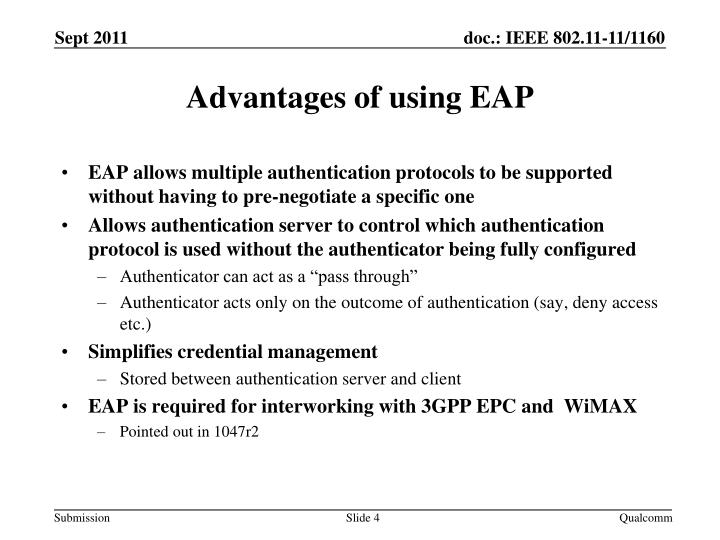 EAP allows multiple authentication protocols to be supported without having to pre-negotiate a specific one