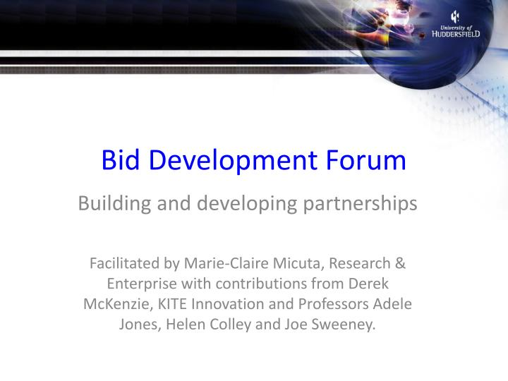 Bid development forum