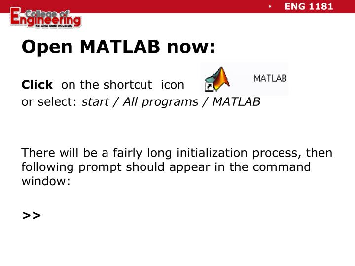 Open MATLAB now: