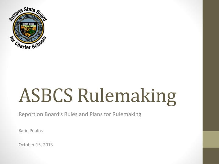 Asbcs rulemaking