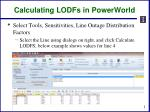 calculating lodfs in powerworld