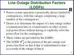 line outage distribution factors lodfs