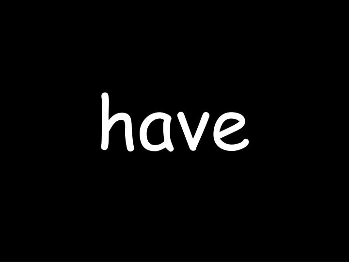 have