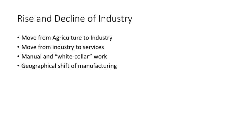 Rise and Decline of Industry