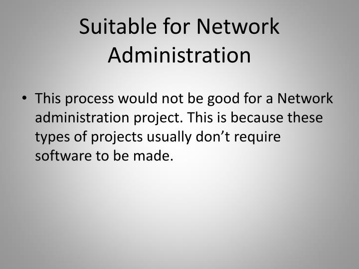 Suitable for Network Administration
