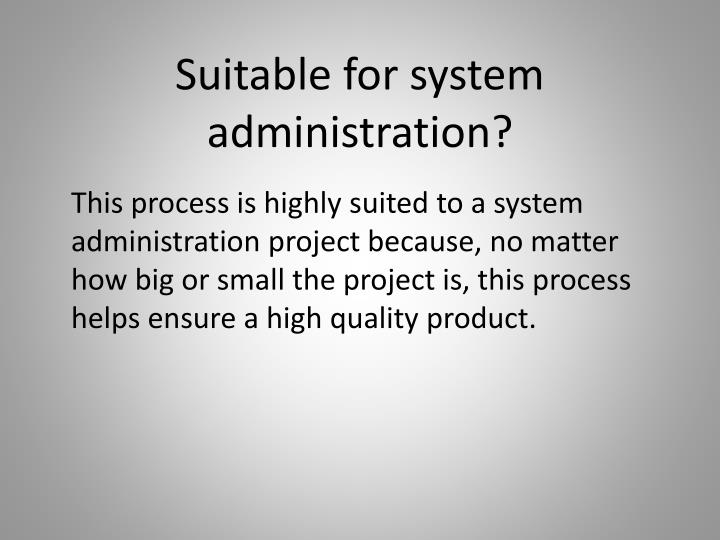Suitable for system administration?