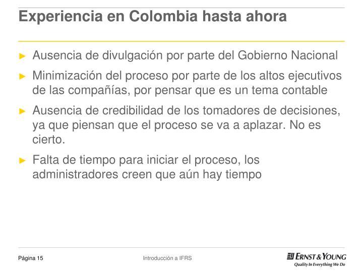 Experiencia en Colombia hasta ahora