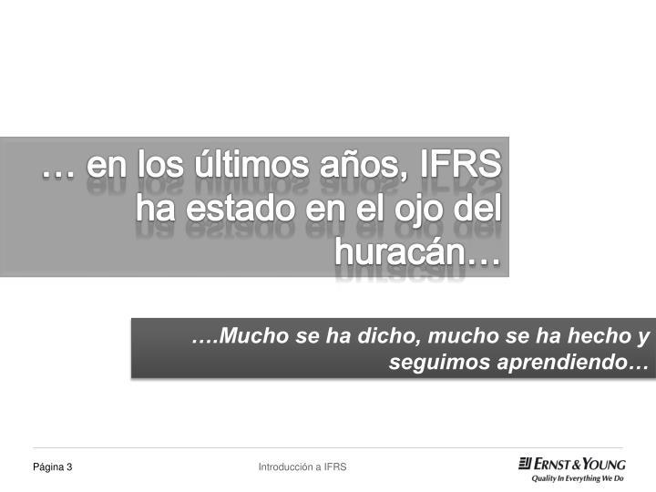 … en los últimos años, IFRS ha estado en el ojo del huracán…