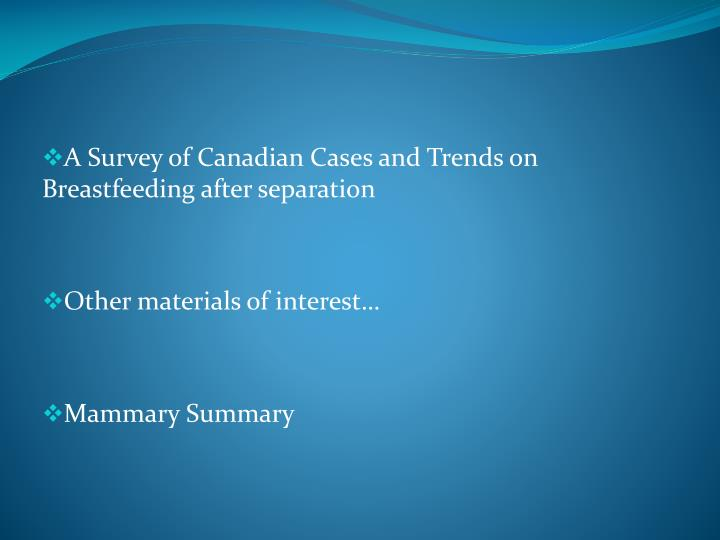A Survey of Canadian Cases and Trends on Breastfeeding after separation