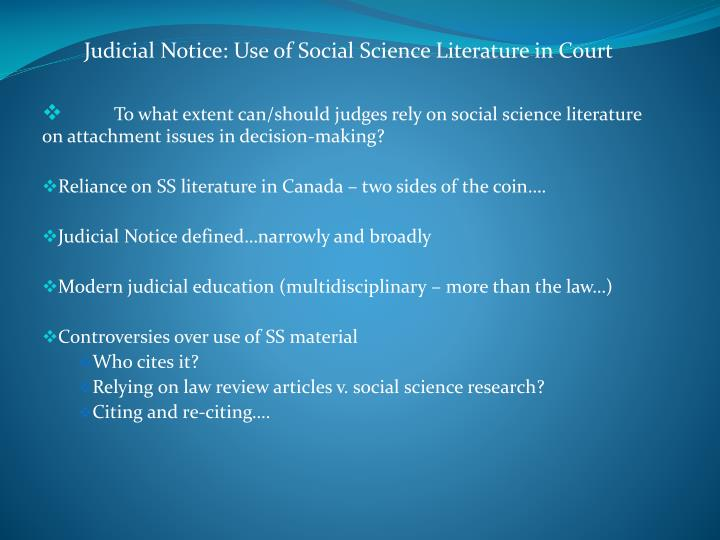 Judicial Notice: Use of Social Science Literature in Court