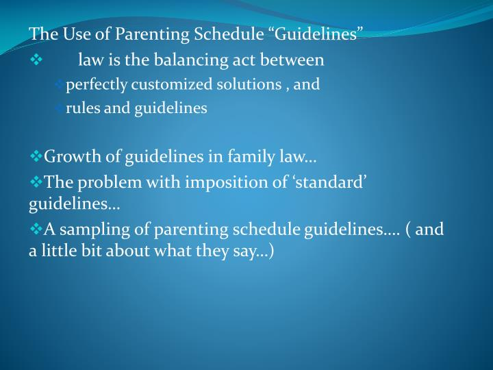 "The Use of Parenting Schedule ""Guidelines"""