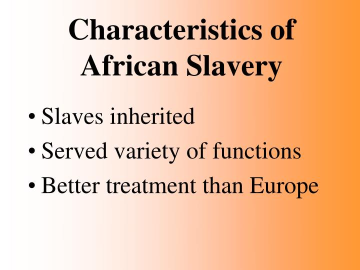 Characteristics of african slavery