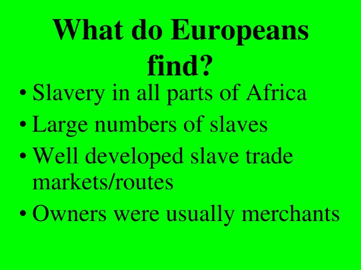 What do Europeans find?