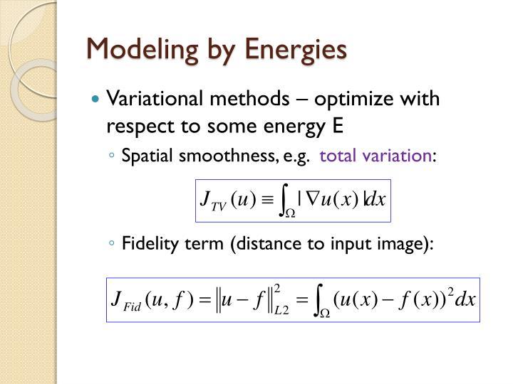 Modeling by Energies