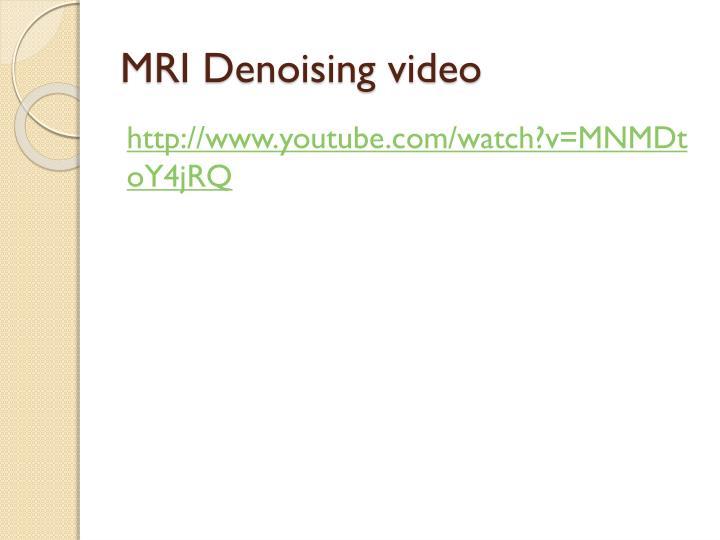 MRI Denoising video