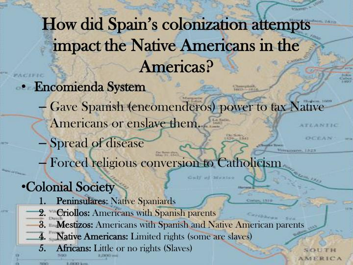 what impact did the french colonies have on the native americans Transcript of impact of colonization of native americans first encounters / native american and european relationship  native americans provided fur pelts to french and dutch traders  • native americans did not have the same tolerances as that of the european settlers.