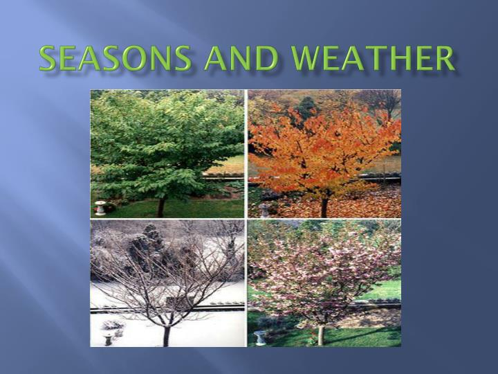 Seasons and weather