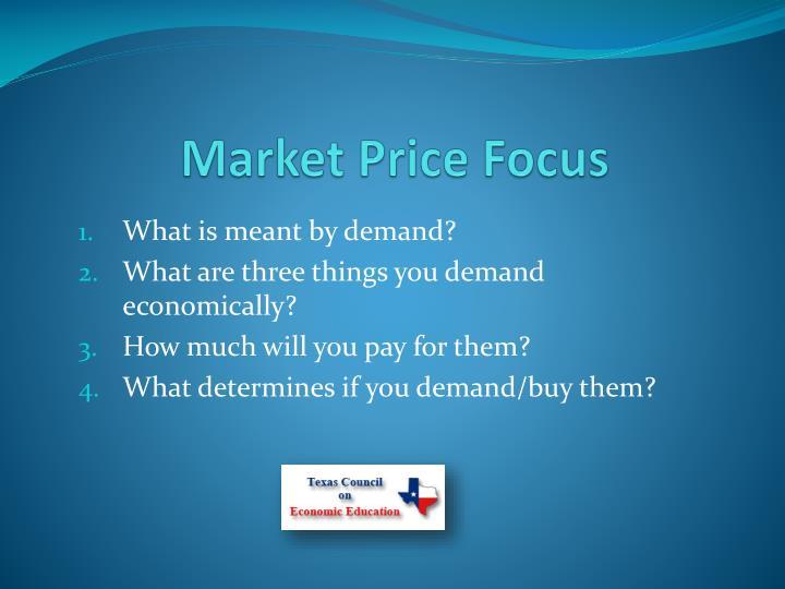 Market Price Focus