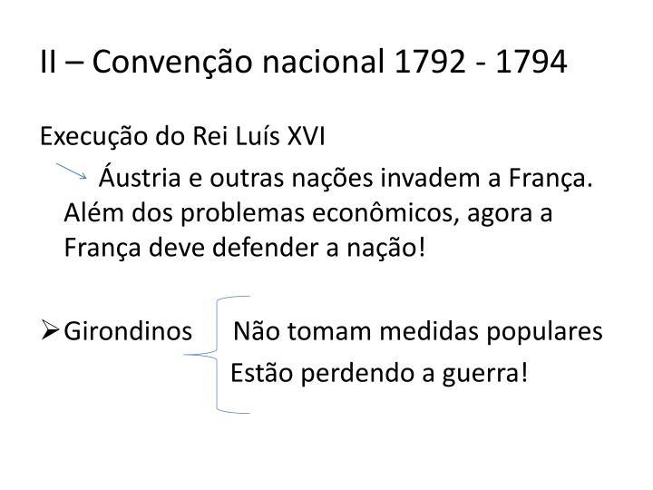 II – Convenção nacional 1792 - 1794