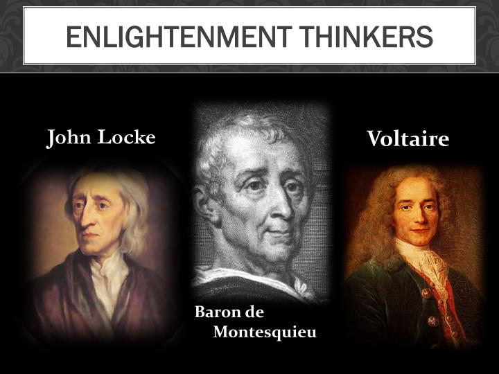 an successful enlighten thinker john locke John locke enlightenment philosopher both in practice and in theory, the views which [locke] advocated were held, for many years to come, by the most vigorous and inuential politicians and philosophers.