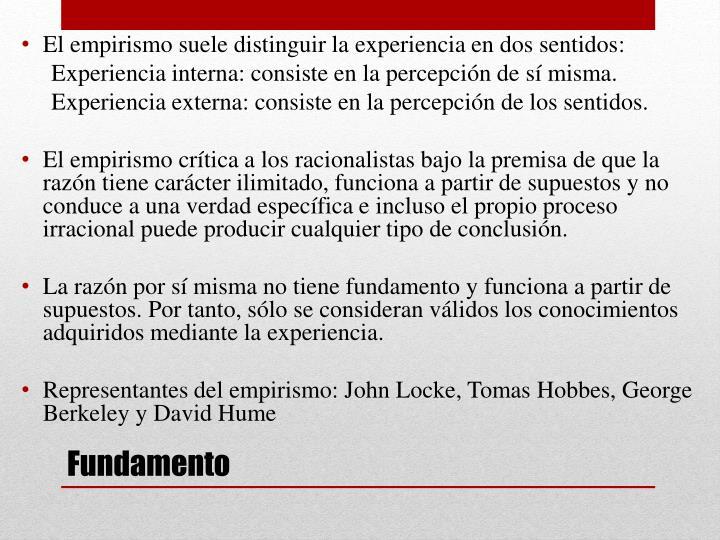 El empirismo suele distinguir la experiencia en dos sentidos