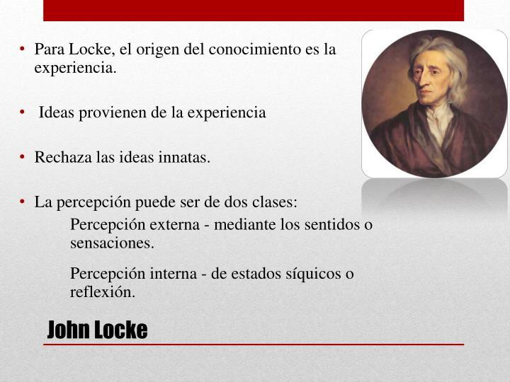 Para Locke, el origen del conocimiento es la