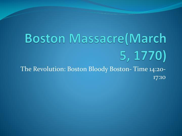 Boston Massacre(March 5, 1770)