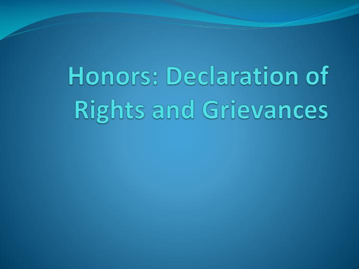 Honors: Declaration of Rights and Grievances